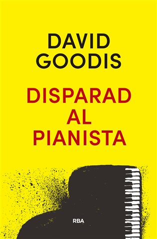 Disparad al pianista
