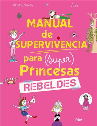 Manual de supervivencia para (super)princesas rebeldes