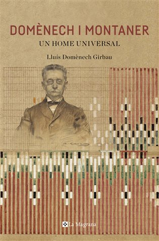 Domènech i Montaner. Un home universal