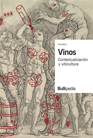 La Bullipedia: Vinos. Contextualización y fundamentos. Vol. I