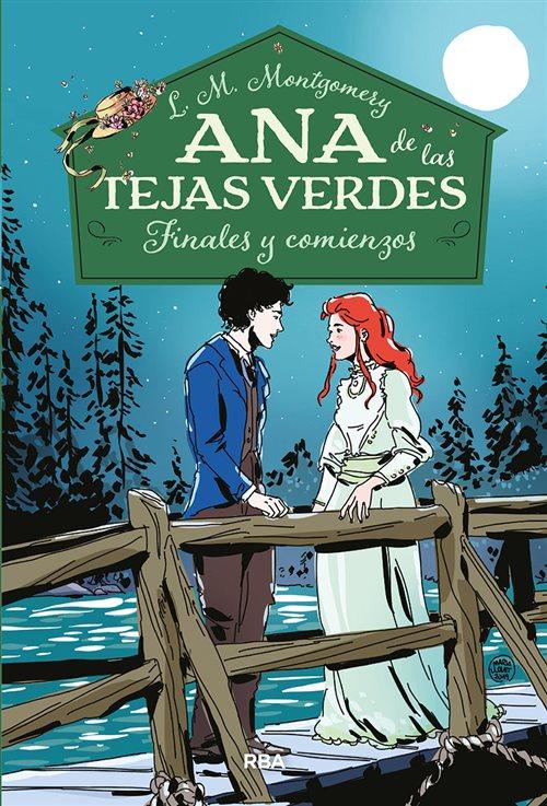 Ana De Las Tejas Verdes 6 Finales Y Comienzos